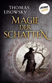 Magie der Schatten: Roman