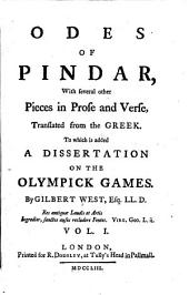 Odes of Pindar: With Several Other Pieces in Prose and Verse, Translated from the Greek. To which is Added A Dissertation on Olympick Games, Volume 1