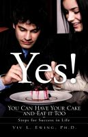 Yes  You Can Have Your Cake and Eat It Too PDF