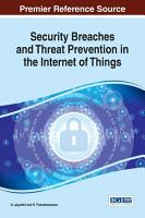 Security Breaches and Threat Prevention in the Internet of Things PDF