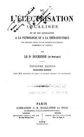 De l'électrisation localisée et de son application à la physiologie, à la pathologie et la thérapeutique: par courants induits et par courants galvaniques interrompus et continus