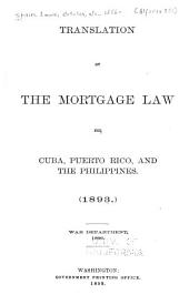 Translation of the Mortgage Law for Cuba, Puerto Rico, and the Philippines (1893.)