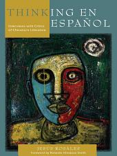 Thinking en español: Interviews with Critics of Chicana/o Literature