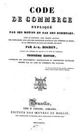 Code de commerce expliqué par ses motifs et par des exemples; avec la solution, sous chaque article, des difficultés ainsi que des principales questions que présente le texte, et la définition de tous les termes de droit