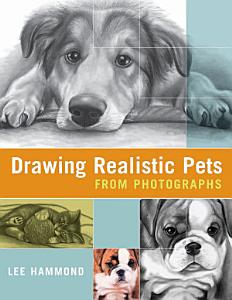 Drawing Realistic Pets from Photographs PDF