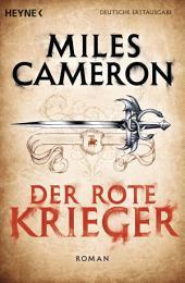 Der Rote Krieger: Roman