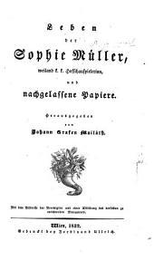 Leben der Sophie Müller, weiland K. K. Hofschauspielerin und nachgelassene Papiere