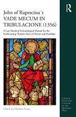 John of Rupescissa ́s VADE MECUM IN TRIBULACIONE (1356)