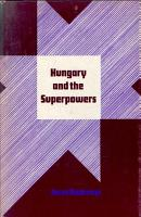 Hungary and the superpowers  The 1956 revolution and Realpolitik PDF