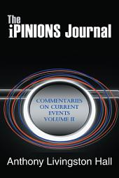 The iPINIONS Journal: COMMENTARIES ON CURRENT EVENTS, Volume 2