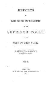Reports of Cases Argued and Determined in the Superior Court of the City of New York: Volume 25