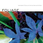 Foliage: Astonishing Color and Texture Beyond Flowers