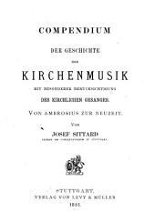 Compendium der Geschichte der Kirchenmusik mit besonderer Berücksichtigung des kirchlichen Gesanges