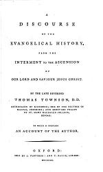 A Discourse on the Evangelical History, from the Interment to the Ascension of Our Lord and Saviour Jesus Christ