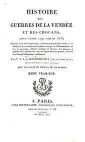 Histoire des guerres de la Vendée et des Chouans: depuis l'année 1792 jusqu'en 1815