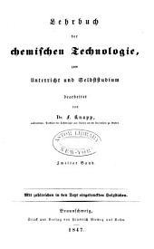 Lehrbuch der chemischen Technologie: zum Unterricht und Selbststudium, Band 2