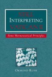 Still Interpreting Vatican II: Some Hermeneutical Principles