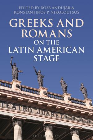 Greeks and Romans on the Latin American Stage PDF