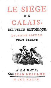 Le Siège De Calais: Nouvelle Historique, Volume2