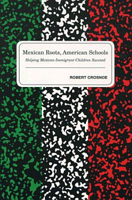 Mexican Roots  American Schools