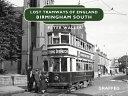 Lost Tramways of England: Birmingham South