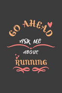 Go Ahead Ask Me About Running