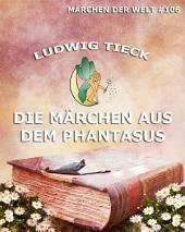Die Märchen aus dem Phantasus (Märchen der Welt)