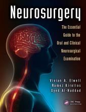 Neurosurgery: The Essential Guide to the Oral and Clinical Neurosurgical Exam