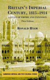 Britain's Imperial Century, 1815-1914: A Study of Empire and Expansion, Edition 3