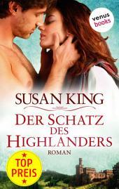 Der Schatz des Highlanders: Roman