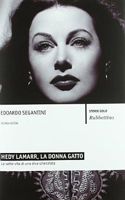 Hedy Lamarr  la donna gatto  Le sette vite di una diva scienziata PDF