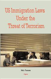 U.S. Immigration Laws Under the Threat of Terrorism