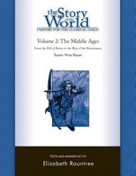 The Story Of The World History For The Classical Child The Middle Ages Tests And Answer Key Vol 2 Story Of The World  Book PDF