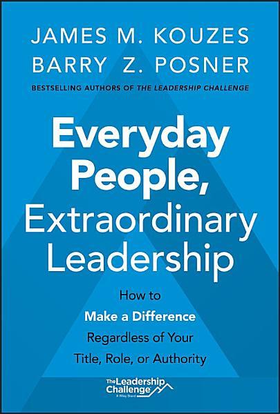 Download Everyday People  Extraordinary Leadership Book