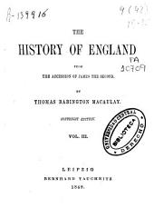 The History of England from the Accession of James the Second: Volumes 2-3