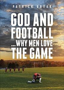 God and Football    Why Men Love the Game PDF