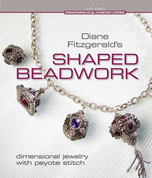 Diane Fitzgerald s Shaped Beadwork