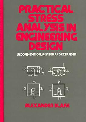 Practical Stress Analysis in Engineering Design  Second Edition  PDF