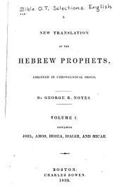 A New Translation of the Hebrew Prophets: Arranged in Chronological Order, Volume 1