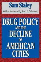 Drug Policy and the Decline of the American City PDF