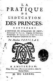 La Practique de l'éducation des Princes ou l'histoire de Guillaume de Croy