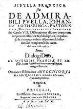Sibylla Francica, seu de admirabili puella, Johanna Lotharinga, pastoris filia, ductrice exercitus Francorum sub Carolo VII. Dissertationes aliquot coaneorum scriptorum historicae et philosophicae (etc.)