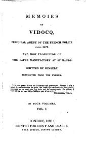 Memoirs of Vidocq, Principal Agent of the French Police Until 1827 and Now Proprietor of the Paper Manufactory at St. Mandé