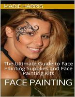 Face Painting  The Ultimate Guide to Face Painting Supplies and Face Painting Kits PDF