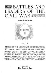 "Battles and Leaders of the Civil War: Being for the Most Part Contributions by Union and Confederate Officers. Based Upon ""The Century War Series."", Volume 2, Part 2"