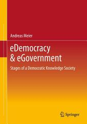 eDemocracy & eGovernment: Stages of a Democratic Knowledge Society