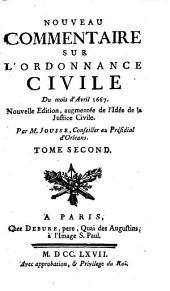 Nouveau commentaire sur l'Ordonnance civile d'avril 1667