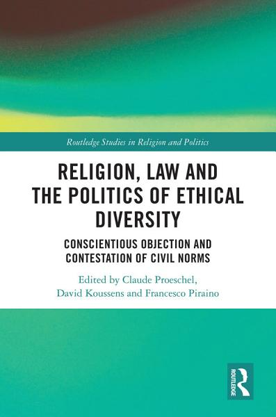 Religion, Law and the Politics of Ethical Diversity