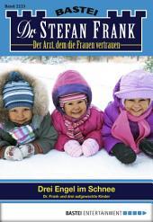Dr. Stefan Frank - Folge 2223: Drei Engel im Schnee