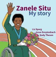 Zanele Situ  My Story  The Story of Zanele Situ PDF
